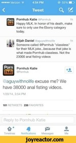"""Verizon4:54 PM<*>55%l'<Tweet9^Pomhub Katie om: :>Happy MLK. In honor of his death, make sure to only use the Ebony category today.i Elijah DanielSomeone called Pomhub """"classless"""" for their MLK joke...because that joke is what made Pomhub classless. Not the 23000 anal fisting videosPornhub"""