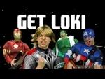 GET LOKI | Get Lucky - Daft Punk Parody,Music,,DOWNLOAD MP3 http://www.galofrito.com.br/get-loki/Like? Subscribe!LyricsI wonder the size of Hulk's penisBut I'm not gay I'm just kiddingTony is hot in his bikiniI'm not fag i was kiddingFuck!I have a hammerTony Stark's a mustacheCaptain eats protein