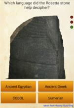 Which language did the Rosetta stonehelp decipher?Ancient EgyptianAncient GreekCOBOLSumeriantaken from History Quiz King