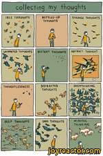 collecting my thoughtsBOTTLED-UPTHOUGHTSDISTANT THOUGHTSDEEP THOUGHTSc? m 'DARK THOUGHTSWWISHFUL_THINKINGUBt*grant snider