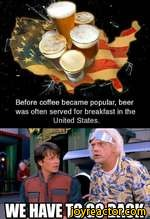 Before coffee became popular, beer was often served for breakfast in the United States.