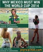 WHY MEXICO MUST WIN THE WORLD CUP 2014Vanessa Huppenkothen mexican TV commentatorMariana Gonzalez, mexicanTV commentator
