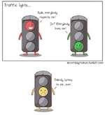 Traffic lights...Dude, everybodyQccord1n9todev1n.tumblr.com