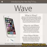 IntroducingtheNextBigThing....Wavean OS8 exclusive8 4What is Wave?Wave is our latest and greatest addition to iOS8.Wave allows your device to be charged wirelessly through microwave frequencies. Wave can be used to quickly charge your device's battery using any standard household microwave.How to
