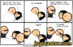 Cyanide and Happiness Explosm.netsee?I NEVER COME ALONE.