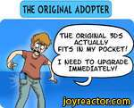 THE ORIGINAL ADOPTERTHE ORIGINAL 305 ACTUALLy FITS IN My POCKET/I NEED TO UPGRADE IMMEDIATELy/