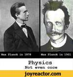 PhysicsNot even once