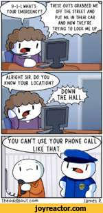 YOU CAN'T USE YOUR PHONE CALL LIKE THAT.(\ - I'theoddlsout.comJames R.