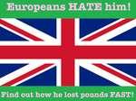 Europeans HATE him!