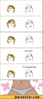 you know...I'm a programmer