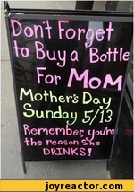 Oorrt Forltt^ Buy o Bottle for MoMMothers Day Sunday /3Pienember; uoure ^Vie reason SheDRINKS I