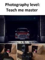 Photography level: Teach me master