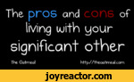 The pros andofliving with yoursignificant otherThe Oatmealhttp//theoatmeal.com
