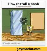 How to troll a noobfb.coni/diilinecdtton67.media.tumblr.com