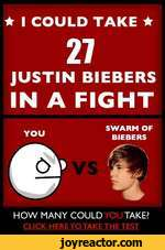 I COULD TAKE ifSWARM OF BIEBERS/tS%HOW MANY COULD TAKE?CLICK HERE TO TAKE THE TEST
