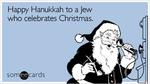 Happy Hanukkah to a Jew who celebrates Christmas.