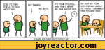 SON, IT'S TIME FOR US TO TALK ABOUT SEX.Cyanide and Happiness  Explosm.net fBUT DAAAD-i NO BUTS! \ /IT'S FOUR O'CLOCK, AND THAT'S WHEN WE TALK ABOUT SEX.SO JUST AS YOUR MOTHER WAS ABOUT TO FINISH, I GRABBED HER TITS AND SAID-