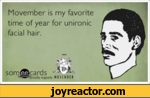 Movember is my favorite time of year for unironic facial hair.- <sorojS^cards 'C^prodiysupports M0VEH8ER