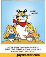 AFTER BEING TAME FOR DECADES, TONY THE TIGER SUDDENLY REALIZES HUMANS SMELL DELICIOUS.