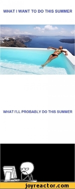 WHAT I WANT TO DO THIS SUMMERWHAT ILL PROBABLY DO THIS SUMMER