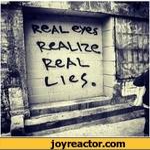 real eyes. realise. real lies.
