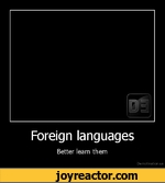 Foreign languagesBetter learn themDe motivation.us