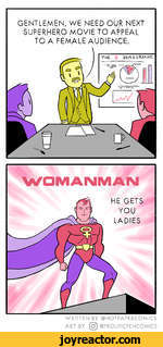 GENTLEMEN, WE NEED OUR NEXT SUPERHERO MOVIE TO APPEAL TO A FEMALE AUDIENCE.WOMANMANWRITTEN BY @HOTPAPERCOMICS ART BY @PROLIFICPENCOMICS