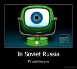 In Soviet RussiaTV watches youDemotivation.us