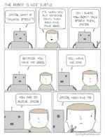 THE ROBOT IS NOT SUBTLEAAA.iA1 t A