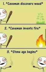 I. *Cavewan discovers weed*