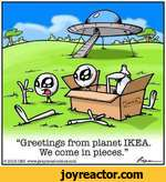 Greetings from planet IKEA. We come in pieces. 2016 CBS www.grayzonecomics.com--