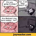 Yes , I am NowSHUT UPAre Medusa's leg hairs snakes , too ?
