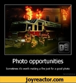 Photo opportunitiesSometimes it's worth making a fire just for a good photoDe motivation.us