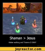 Shaman > JesusWater walking and Totems 0 SNAPDe motivation.us