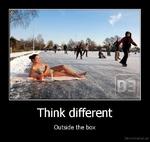 Think differentOutside the boxDe motivation, us