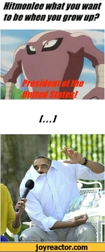 Hitmonlee what you want to be when you grow up? President of united states.