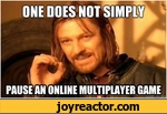 One does not simply pause an online multiplayer game