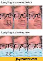 Laughing at a meme beforeLaughing at a meme nowkb: