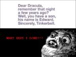 Dear dracula,remember that night a few years ago?