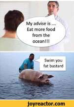 My advise is.... Eat more food from the ocean!!!/