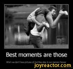 """Best moments are thoseWMth M* to p*o.r*i ci. bu! r*v Oay r oi rm""""crt f<***"""
