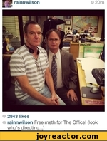 Free meth for The Office! (look who's directing...)