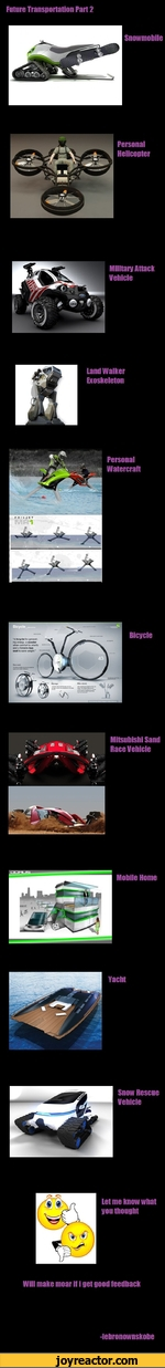 """Future Transportatien Part 2PersonalHelicopterland Walker ExoskeletonPersonalWatercraftA bicycle for generating energy, a scooter when comfort is priority and a foldable bus seat to save weight."""""""
