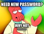 need new password