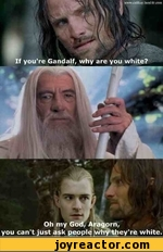 if you're gandalf why are you white