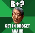 B+ get in croset again!