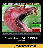 REAL Just discovered man eating apple! IS THIS IMAGE: 97.7% can't pass the illusion test! officialKiquiz.com MAN-EATING APPLE seems legit MOTIVATIONAL GENERATOR.COM