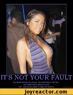 IT'S NOT YOUR FAULTYou didnt design the dr ess...you didn't buy it for her... you didn't tell to wear it to the bar...yet youre called Creepy for staringnr, fake.com