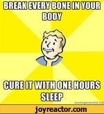 break every bone in your body cure it with one hours sleep