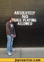 ABSOLUTELY NO BALL PLAYING ALLOWED